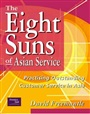 The Eight Suns Of Asian Service: Practising Outstanding Customer Service In Asia