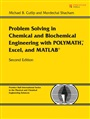 Problem Solving in Chemical and Biochemical Engineering with POLYMATH, Excel, and MATLAB