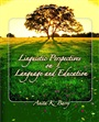 Linguistic Perspectives on Language and Education - Anita K Barry - 9780131589285 - Linguistics - Introduction to Linguistics (125)