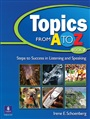 Topics from A to Z Book 2: Steps to Success in Listening and Speaking