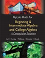MyLab Math with Pearson eText -- Standalone Access Card -- for Beginning & Intermediate Algebra and College Algebra
