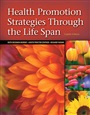 Health Promotion Strategies Through the Life Span - RuthMurray - 9780135138663 - Nursing - Allied Health: General (113)