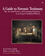 Guide to Forensic Testimony, A