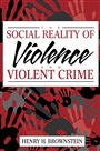 Social Reality of Violence and Violent Crime, The
