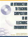 Introduction to Teaching Composition in an Electronic Environment, An