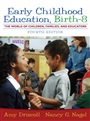 Early Childhood Education:Birth - 8: The World of Children, Families, and Educators - Amy Driscoll - 9780205536047 - Education - Early Childhood Education