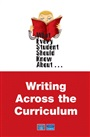 What Every Student Should Know About Writing Across the Curriculum