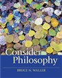 Consider Philosophy - Bruce N. Waller - 9780205644223 - Philosophy - Introduction to Philosophy (95)