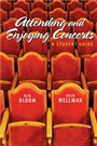 Attending and Enjoying Concerts
