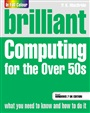 Brilliant Computing for the Over 50s Windows 7 edition