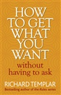 How to Get What You Want Without Having To Ask