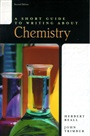Short Guide to Writing about Chemistry, A