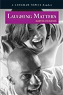 Laughing Matters ( A Longman Topics Reader)