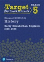 Target Grade 5 Edexcel GCSE (9-1) History Early Elizabethan England, 1558-1588 Intervention Workbook
