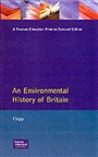 Environmental History of Britain since the Industrial Revolution, An
