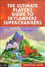 Ultimate Player's Guide to Skylanders SuperChargers (Unofficial Guide), The