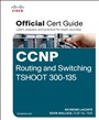 CCNP Routing and Switching TSHOOT 300-135 Official Cert Guide - Raymond Lacoste - 9781587205613 - Zertifizierung - Cisco Certification CCNP (139)